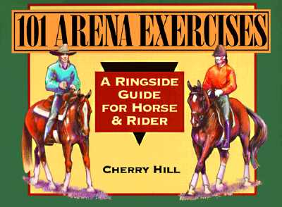 101 Arena Exercises By Hill, Cherry